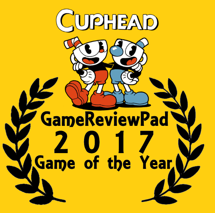 Cuphead GameReviewPad's Game of the Year 2017