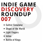 Indie Game Discovery Roundup 007