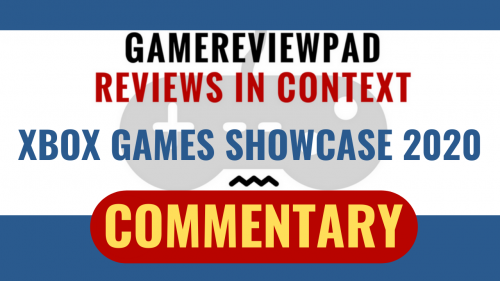 GameReviewPad Xbox Games Showcase 2020 Commentary