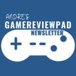 Andre's GameReviewPad Newsletter